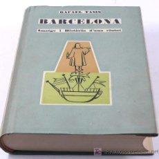 Libros de segunda mano: BARCELONA, IMATGE I HISTÒRIA D'UNA CIUTAT. RAFAEL TASIS. 1961 ED. DALMAU. 521 PAG.. Lote 16324491