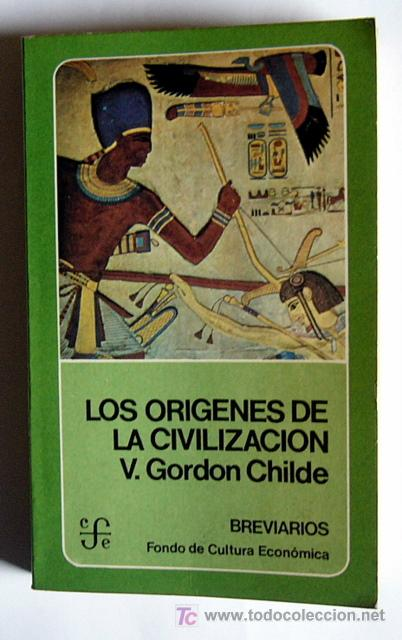 los origenes de la civilizacion gordon childe