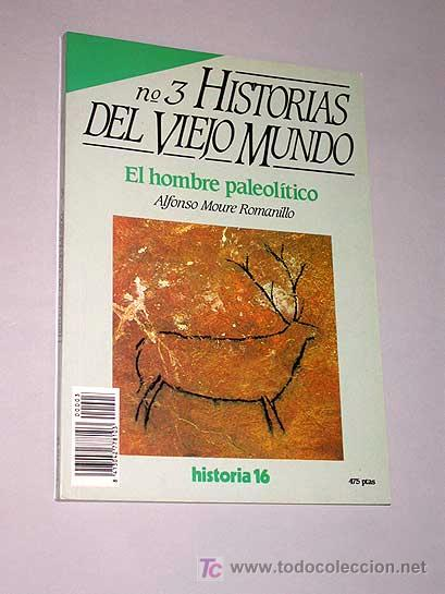 HISTORIAS DEL VIEJO MUNDO, NÚMERO 3. ALFONSO MOURE ROMANILLO. EL HOMBRE PALEOLÍTICO. ARTE RUPESTRE (Libros de Segunda Mano - Historia Antigua)