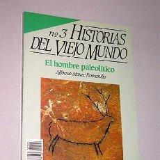 Libros de segunda mano: HISTORIAS DEL VIEJO MUNDO, NÚMERO 3. ALFONSO MOURE ROMANILLO. EL HOMBRE PALEOLÍTICO. ARTE RUPESTRE. Lote 25192102