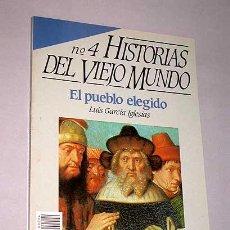 Libros de segunda mano: HISTORIAS DEL VIEJO MUNDO, NÚMERO 4. LUIS GARCÍA IGLESIAS. EL PUEBLO ELEGIDO. ISRAEL.. Lote 26449771