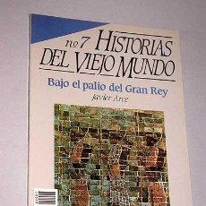 Libros de segunda mano: HISTORIAS DEL VIEJO MUNDO, NÚMERO 7. JAVIER ARCE. BAJO EL PALIO DEL GRAN REY. PERSIA. MEDOS.. Lote 26449774