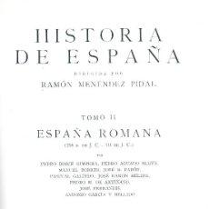 Libros de segunda mano: HISTORIA DE ESPAÑA. (M. PIDAL, DIR.). TOMO 2. ESPAÑA ROMANA. 2ª ED. AMPLIADA. MADRID, 1955. HISTORIA. Lote 19267609
