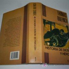 Libros de segunda mano: HISTORIA DE DIOSES Y HÉROES THOMAS BULFINCH MITOLOGIA MONTESINOS EDITOR 1990 RM44909. Lote 22603940