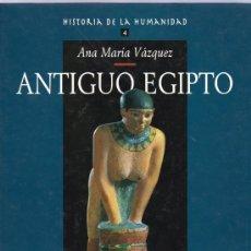 Libros de segunda mano: HISTORIA DE LA HUMANIDAD. ANTIGUO EGIPTO. ANA MARIA VAZQUEZ. Nº4. ARLANZA EDICIONES.. Lote 20363506
