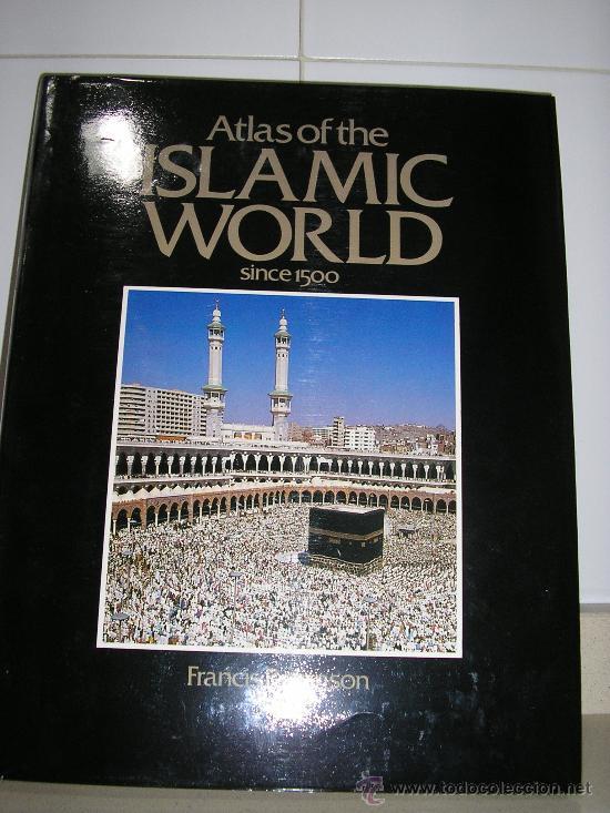 ATLAS OF THE ISLAMIC WORLD (Libros de Segunda Mano - Historia Antigua)