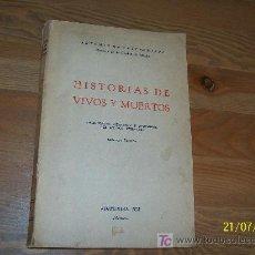 Libros de segunda mano: HISTORIAS DE VIVOS Y MUERTOS, TRADICIONES, LEYENDAS Y SUCEDIDOS DEL MÉXICO VIRREINAL-1947. Lote 20579875