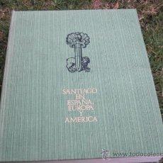 Libros de segunda mano: SANTIAGO EN ESPAÑA EUROPA Y AMÉRICA - EDI MINISTERIO INFORMACION Y TURISMO 1971 4.5 KILOS + INFO.. Lote 21745053