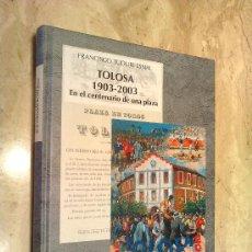 Libros de segunda mano: LIBRO DE TOLOSA GUIPUZCOA, EN EL CENTENARIO DE UNA PLAZA DE TOROS, 1903 - 2003, NUEVO. Lote 27441062