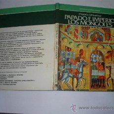 Libros de segunda mano: PAPADO E IMPERIO. LOS MONGOLES. EDITORIAL NOGUER (BIBLIOTECA GRÁFICA NOGUER), 1980 RM47718. Lote 23095605