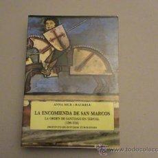 Libros de segunda mano: LA ENCOMIENDA DE SAN MARCOS. LA ORDEN DE SANTIAGO EN TERUEL (1200-1556). Lote 25283866