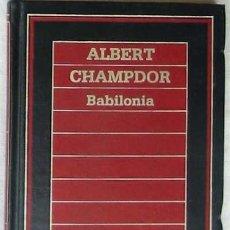 Libros de segunda mano: BABILONIA - BIBLIOTECA DE HISTORIA ORBIS - 1985 - 149 PÁGINAS - VER ÍNDICE. Lote 26654279