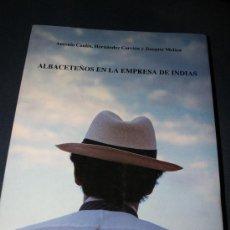 Libros de segunda mano: ALBACETEÑOS EN LA EMPRESA DE INDIAS. ALBACETE 1992.ANTONIO CAULÍN,HERNÁNDEZ CARRIÓN Y JOAQUÍN MOLINA. Lote 27062736