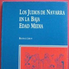Libros de segunda mano: LOS JUDIOS DE NAVARRA EN LA BAJA EDAD MEDIA. ... ENVIO CERTIFICADO GRATIS¡¡¡. Lote 24636197