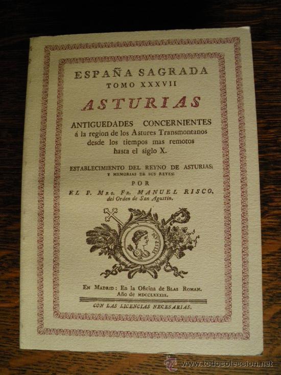ESPAÑA SAGRADA. ASTURIAS. MANUEL RISCO. ES UN FACSIMIL. TRES TOMOS. (Libros de Segunda Mano - Historia Antigua)