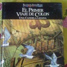Libros de segunda mano: EL PRIMER VIAJE DE COLON -UNA CANDELA LEJANA-. Lote 27638446