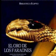 Libros de segunda mano: EL ORO DE LOS FARAONES (FOLIO, 2005) ANTIGUO EGIPTO. Lote 27274475