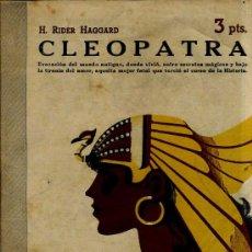 Libros de segunda mano: H. RIDER HAGGARD : CLEOPATRA (1940). Lote 27274481