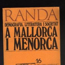 Libros de segunda mano: RANDA Nº 16 - DEMOGRAFIA,LITERATURA I SOCIETAT A MALLORCA I MENORCA (CURIAL,1984 ·174 PÀGINES). Lote 27312291
