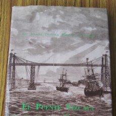 Libros de segunda mano: EL PUENTE DE VIZCAYA EN SU PRIMER CENTENARIO .. (PUENTE COLGANTE DE BILBAO) 1993. Lote 27384385