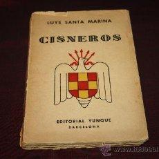 Libros de segunda mano: 0460- 'CISNEROS' POR LUYS SANTA MARINA. 2ª EDICIÓN. EDITORIAL YUNQUE 1939 AÑO DE LA VICTORIA. Lote 27756937