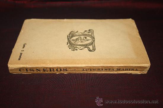 Libros de segunda mano: 0460- 'CISNEROS' POR LUYS SANTA MARINA. 2ª EDICIÓN. EDITORIAL YUNQUE 1939 AÑO DE LA VICTORIA - Foto 2 - 27756937
