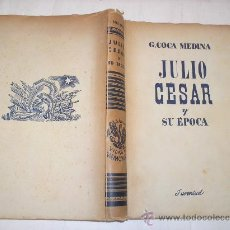 Libros de segunda mano: JULIO CESAR Y SU ÉPOCA G.COCA MEDINA JUVENTUD,1942 AB36348. . Lote 27840811