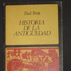 Libros de segunda mano: PAUL PETIT, HISTORIA DE LA ANTIGÜEDAD, BARCELONA, ED. LABOR, 1979. Lote 28039836