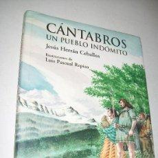 Libros de segunda mano: CÁNTABROS UN PUEBLO INDÓMITO, VIDA COTIDIANA Y GUERRERA-JESÚS HERRÁN CABALLOS-1ª EDC-2000-ANAYA. Lote 28104961