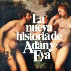 Libros de segunda mano: LA NUEVA HISTORIA DE ADÁN Y EVA : EL LARGO CAMINO AL HOMO SAPIENS - GRAN FORMATO 22X30 CM.. Lote 28123382