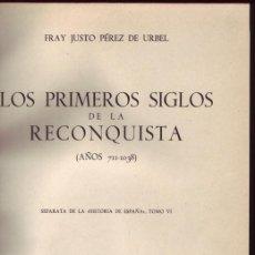 Libros de segunda mano: LOS PRIMEROS SIGLOS DE LA RECONQUISTA (AÑOS 711-1038). SEPARATA DE LA