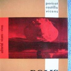 Libros de segunda mano: POLIS. HISTORIA UNIVERSAL. PERICOT - CASTILLO- VICENS. EDIT. VICENS-VIVES, 1964.. Lote 28710933