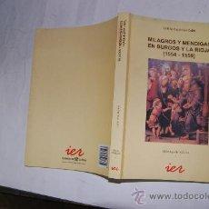 Libros de segunda mano: MILAGROS Y MENDIGAS EN BURGOS Y LA RIOJA (1554 – 1559). LUIS M. CALVO SALGADO.RM54525. Lote 28892048