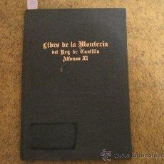 Libros de segunda mano: EL LIBRO DE LA MONTERIA DEL REY DE CASTILLA ALFONXO XI - EDIT. PATRIMONIO NACIONAL 1969- MATILDE LOP. Lote 29122210