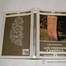 Libros de segunda mano: NUESTRO PASADO. LOS VIKINGOS Y AMÉRICA. ERIK WAHLGREN RM29381. Lote 29349284