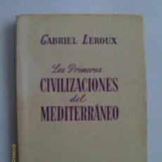Libros de segunda mano: LAS PRIMERAS CIVILIZACIONES DEL MEDITERRANEO. Lote 29589272