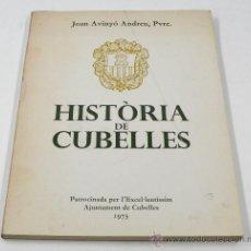 Libros de segunda mano: HISTÒRIA DE CUBELLES, 1973. JOAN AVINYÓ ANDREU. 145 PAG. 20X26 CM.. Lote 29752581