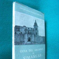 Libros de segunda mano: GUIA DEL ARCHIVO GENERAL DE SIMANCAS-DIRECCION GENERAL DE ARCHIVOS Y BIBLIOTECAS-1958-1ª EDICION. Lote 29849745