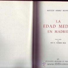 Libros de segunda mano: LA EDAD MEDIA EN MADRID. AGUSTÍN GÓMEZ IGLESIAS. ¡UNA JOYA!. Lote 29872480