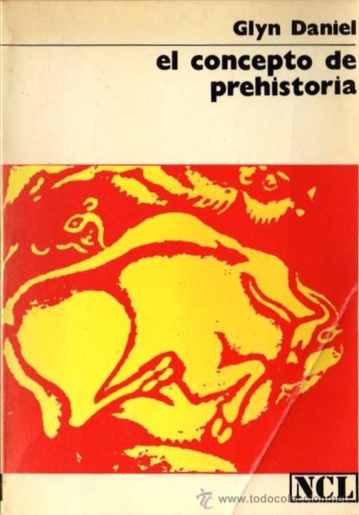 GLYN DANIEL - EL CONCEPTO DE PREHISTORIA - NUEVA COLECCION LABOR Nº 64 - ED. LABOR - 1977 (Libros de Segunda Mano - Historia Antigua)