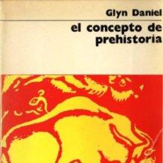 Libros de segunda mano: GLYN DANIEL - EL CONCEPTO DE PREHISTORIA - NUEVA COLECCION LABOR Nº 64 - ED. LABOR - 1977. Lote 29893711
