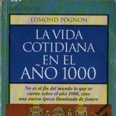 Libros de segunda mano: EDMOND POGNON - LA VIDA COTIDIANA EN EL AÑO 1000 - BOLSITEMAS Nº 38 - ED. TEMAS DE HOY - 1994. Lote 29894093