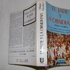 Libros de segunda mano: EL JADE Y LA OBSIDIANA. ALAIN GERBER RM56027. Lote 29927904