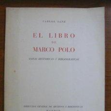 Libros de segunda mano: EL LIBRO DE MARCO POLO. NOTAS HISTÓRICAS Y BIBLIOGRÁFICAS. SANZ, CARLOS. 1958.. Lote 29944217