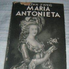Libros de segunda mano: MARIA ANTONIETA EDITORIAL JUVENTUD ARGENTINA ABRIL 1948 STEFAN ZWEIG. Lote 29946467