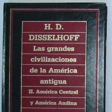 Libros de segunda mano: LAS GRANDES CIVILIZACIONES DE LA AMÉRICA ANTIGUA - AMÉRICA CENTRAL Y ANDINA - VER ÍNDICE. Lote 29992954