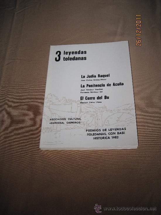 TOLEDO - 3 LEYENDAS TOLEDANAS. PREMIOS DE LEYENDAS TOLEDANAS, CON BASE HISTORICA 1982. (Libros de Segunda Mano - Historia Antigua)