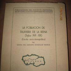 Libros de segunda mano: LA POBLACION DE TALAVERA DE LA REINA / TOLEDO / ( SIGLOS XVI-XX ). Lote 110322284