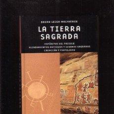 Libros de segunda mano: LA TIERRA SAGRADA / AUTOR: BRIAN LEIGH MOLYNEAUX , CULTURAS DE LA SABIDURIA . Lote 30604856