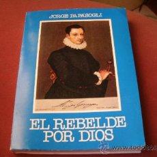 Libros de segunda mano: GIORGIO JORGE PAPÁSOGLI: EL REBELDE POR DIOS. 1ª ED. SALAMANCA. 1977.. Lote 30904280